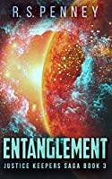 Entanglement (Justice Keepers Saga Book 3)