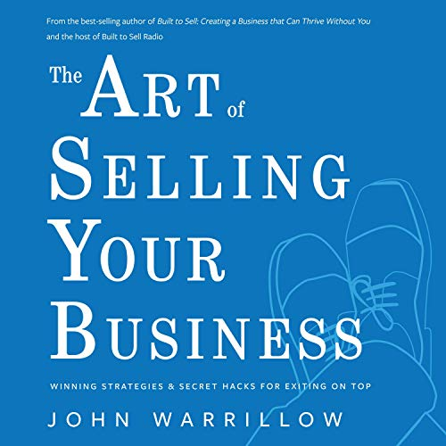 The Art of Selling Your Business Audiobook By John Warrillow cover art