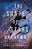 The Shape of Stars Unknown (The Aldarfall Saga Book 1)