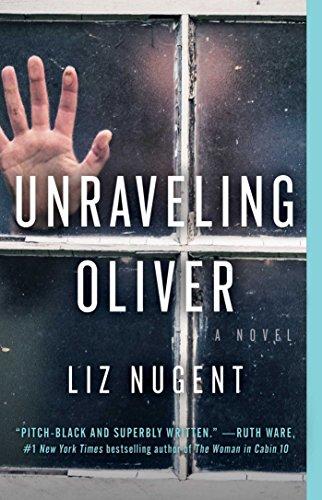 Unraveling Oliver: A Novel by [Liz Nugent]