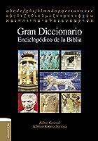 Gran diccionario enciclopédico de la Biblia/ Great Encyclopedic Dictionary of the Bible