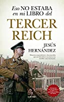 Eso no estaba en mi libro del Tercer Reich / That Was Not in My Book of the Third Reich