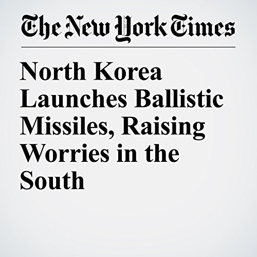 North Korea Launches Ballistic Missiles, Raising Worries in the South copertina