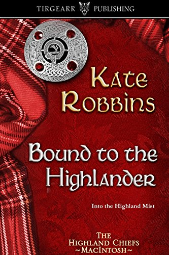 Bound to the Highlander: The Highland Chiefs Series: #1 (English Edition)