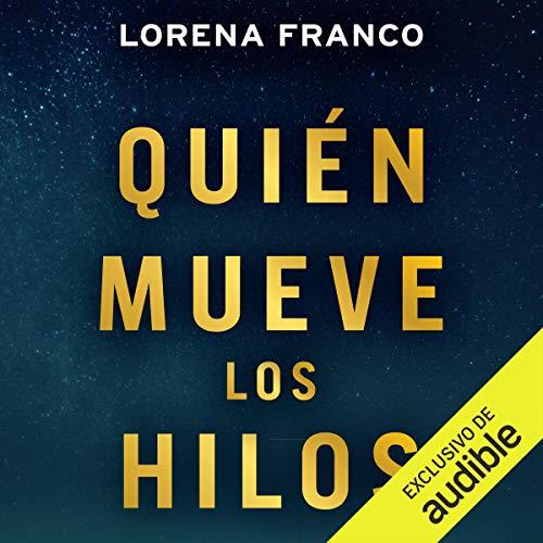 Quién mueve los hilos [Who Moves the Threads] audiobook cover art