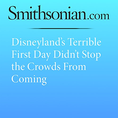 Disneyland's Terrible First Day Didn't Stop the Crowds From Coming cover art