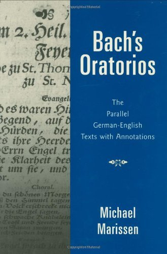 Bachs Oratorios The Parallel German English Texts With Annotations By Michael Marissen 2008 09 22