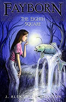 The Eighth Square (Fayborn Book 2) by [J. Aleksandr Wootton]