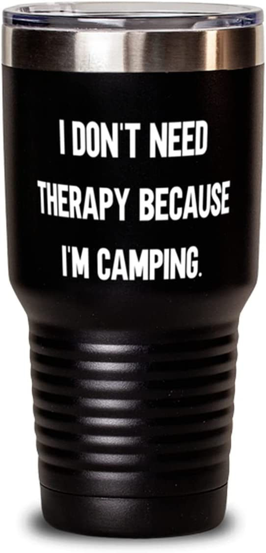 Sarcastic Camping 30oz Tumbler I Therapy Because I'm Need Detroit Mall High quality Don't
