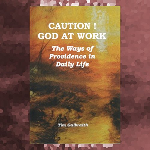 Caution! God at Work: The Ways of Providence in Daily Life audiobook cover art
