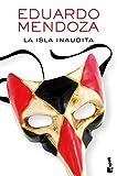 La isla inaudita (Biblioteca Eduardo Mendoza)