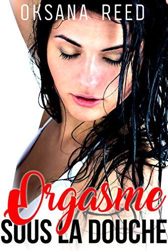 Orgasmes sous la Douche: (Histoire Porno Coquine) (French Edition)