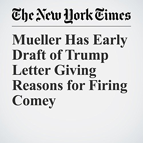 Mueller Has Early Draft of Trump Letter Giving Reasons for Firing Comey copertina