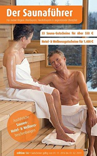 Region 16.4: Oberbayern, Niederbayern und angrenzende Oberpfalz - Der regionale Saunaführer mit Gutscheinen (Der Saunaführer / Die regionalen Saunaführer mit Gutscheinen)