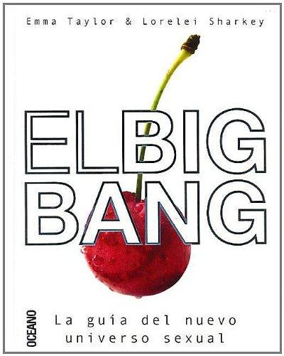 BIG BANG, EL: Todo lo que quieras saber sobre el sexo (Sexualidad)