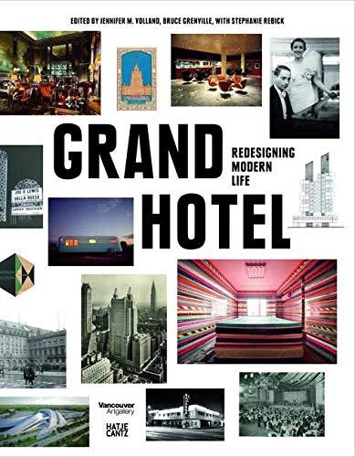 Grand Hotel. Redesigning Modern Life