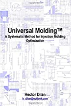 Universal Molding: A Systematic Method for Injection Molding Optimization