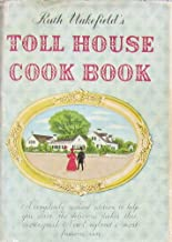 Ruth Wakefield's Toll House Cookbook