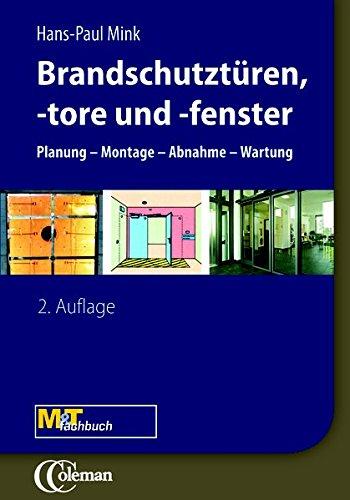 Brandschutz - Türen, Tore, Fenster: Planung – Montage – Abnahme – Wartung