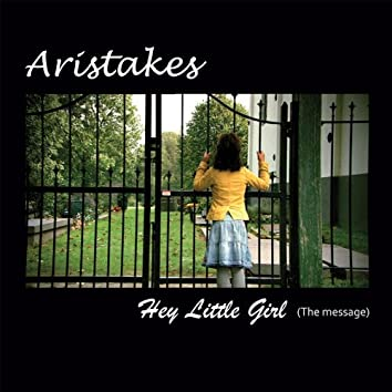 Hey Little Girl (The Message)