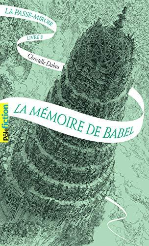 La Passe-miroir - Livre 3 - La Mémoire de Babel
