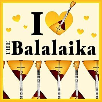 I Love The Balalaika