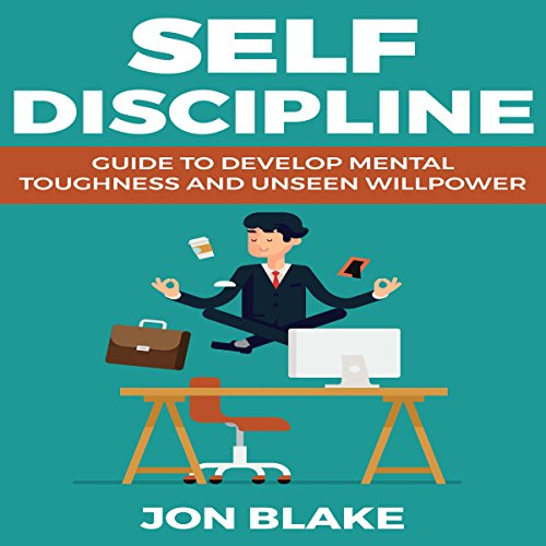 Self Discipline     Guide to Develop Mental Toughness and Unseen Willpower              By:                                                                                                                                 Jon Blake                               Narrated by:                                                                                                                                 Daniel Penz                      Length: 1 hr and 12 mins     Not rated yet     Overall 0.0