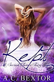 KEPT: A Second Chance Fairy Tale by [A.C. Bextor, Hot Tree Editing]