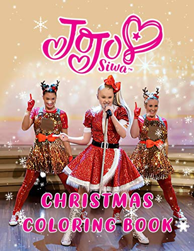 Jojo Siwa Christmas Coloring Book: Jojo Siwa Christmas Crayola Creativity Coloring Books For Kid And Adult (Activity Book Series)