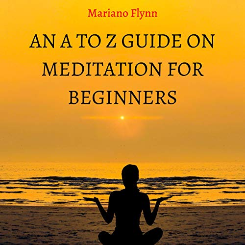 An A to Z Guide on Meditation for Beginners cover art