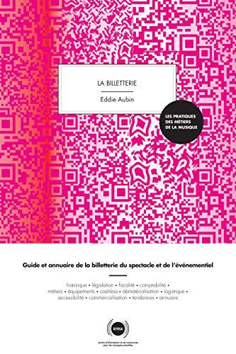 La billetterie: Guide et annuaire de la billetterie du spectacle vivant et de l'événementiel