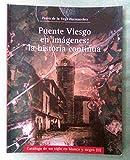 Puente Viesgo en imágenes : la historia continúa