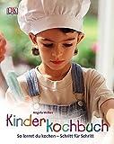 Kinderkochbuch: So lernst Du kochen - Schritt für Schritt: So lernst du kochen - Schritt fr Schritt