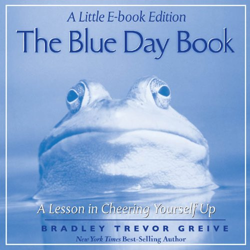 The Blue Day Book: A Little E-Book Edition A Lesson in Cheering Yourself Up (English Edition)