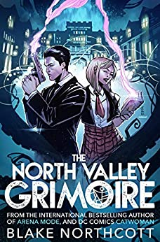 The North Valley Grimoire by [Blake Northcott]