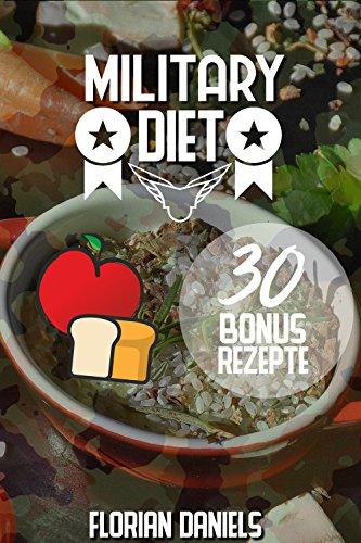 Military Diet: Verliere fast 5 Kilo in nur 3 Tagen - mit 30 Bonus Rezepten
