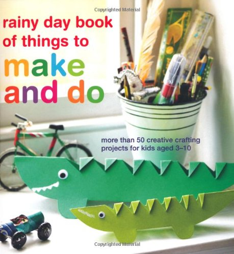 Compare Textbook Prices for rainy day book of things to make and do: More Than 50 Creative Crafting Projects for Kids Aged 3-10 Act Edition ISBN 9781849752725 by Woram, Catherine,Youngs, Clare,Parnavelas, Ellen