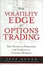 The Volatility Edge in Options Trading (text only) 1st (First) edition by J. Augen