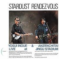Stardust Rendez-Vous Live at Jingu Stadium by Yosui Inoue (2010-03-03)