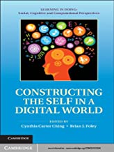 Constructing the Self in a Digital World (Learning in Doing: Social, Cognitive and Computational Perspectives)