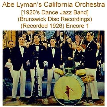 Abe Lyman's California Orchestra (1920's Dance Jazz Band) [Brunswick Disc Recordings] [Recorded 1926] [Encore 1]