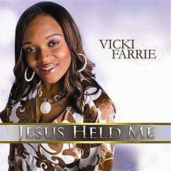 Jesus Held Me