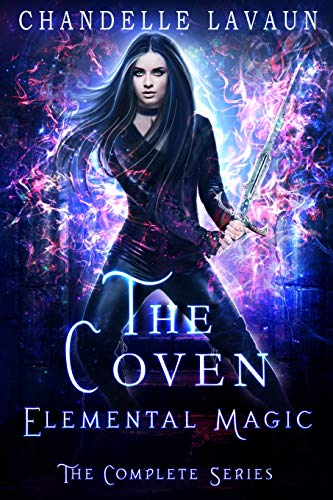 Compare Textbook Prices for Elemental Magic: The Complete Series The Coven  ISBN 9781090247582 by LaVaun, Chandelle