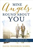 Mine Angels Round About You: Miraculous Accounts of the Lord's Hand in the Mission Field (English Edition)