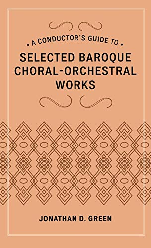 Download A Conductor's Guide to Selected Baroque Choral-Orchestral Works 0810886499