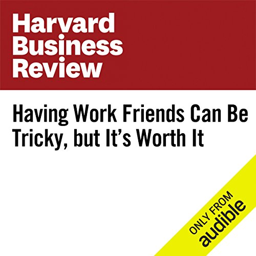 Having Work Friends Can Be Tricky, but It's Worth It audiobook cover art