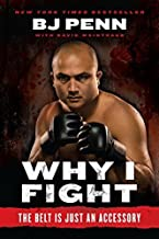 """[ Why I Fight: The Belt Is Just an Accessory - Greenlight By Penn, Jay Dee """"B J """" ( Author ) Paperback 2011 ]"""