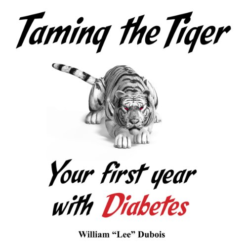 Taming the Tiger: Your First Year with Diabetes audiobook cover art