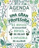 Una Gran Profesora Agenda 2021 2022: Planificador semanal (una semana en 2 páginas) , REGALO FIN DE CURSO. DIA DEL MAESTRO....