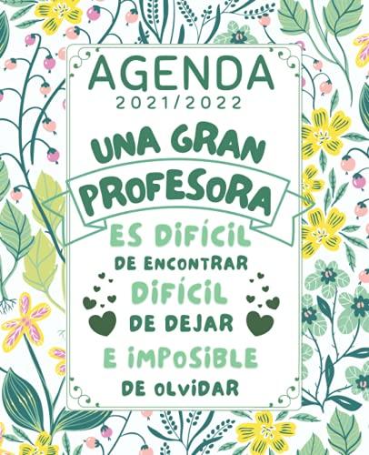Una Gran Profesora Agenda 2021 2022: Planificador semanal (una semana en 2 páginas) , REGALO FIN DE CURSO. DIA DEL MAESTRO. ORIGINAL Y DIVERTIDO. PRIMARIA PROFESOR O PROFESORA